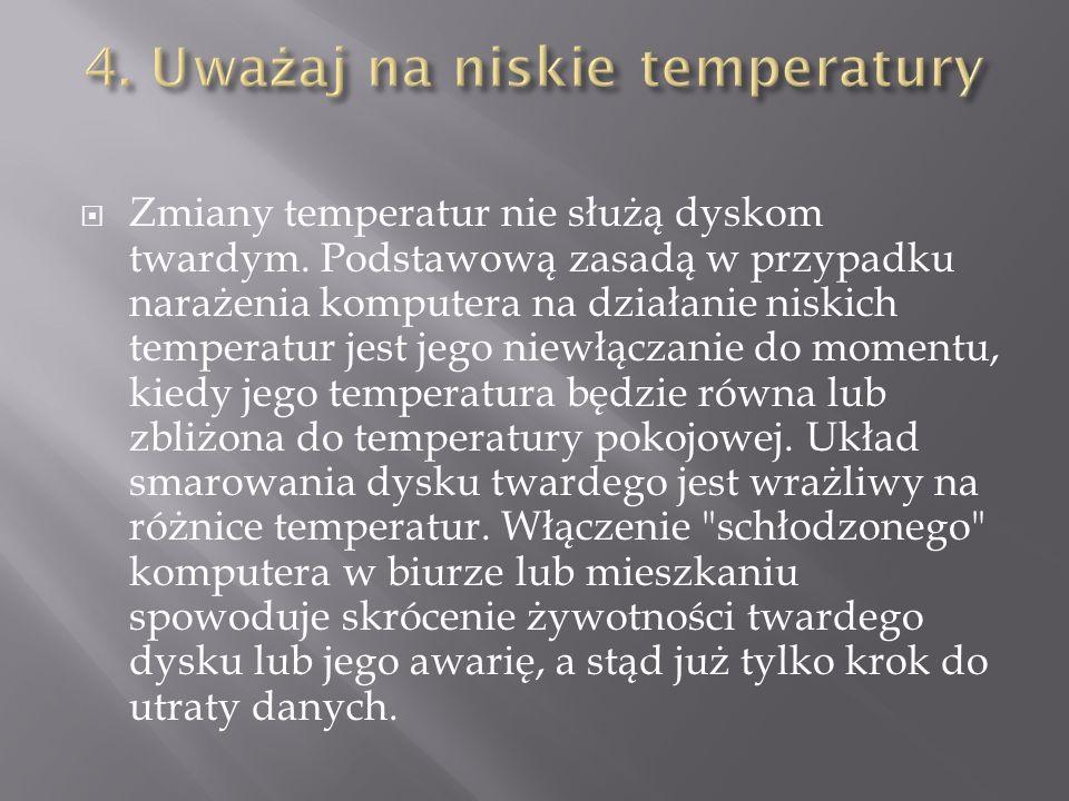 4. Uważaj na niskie temperatury