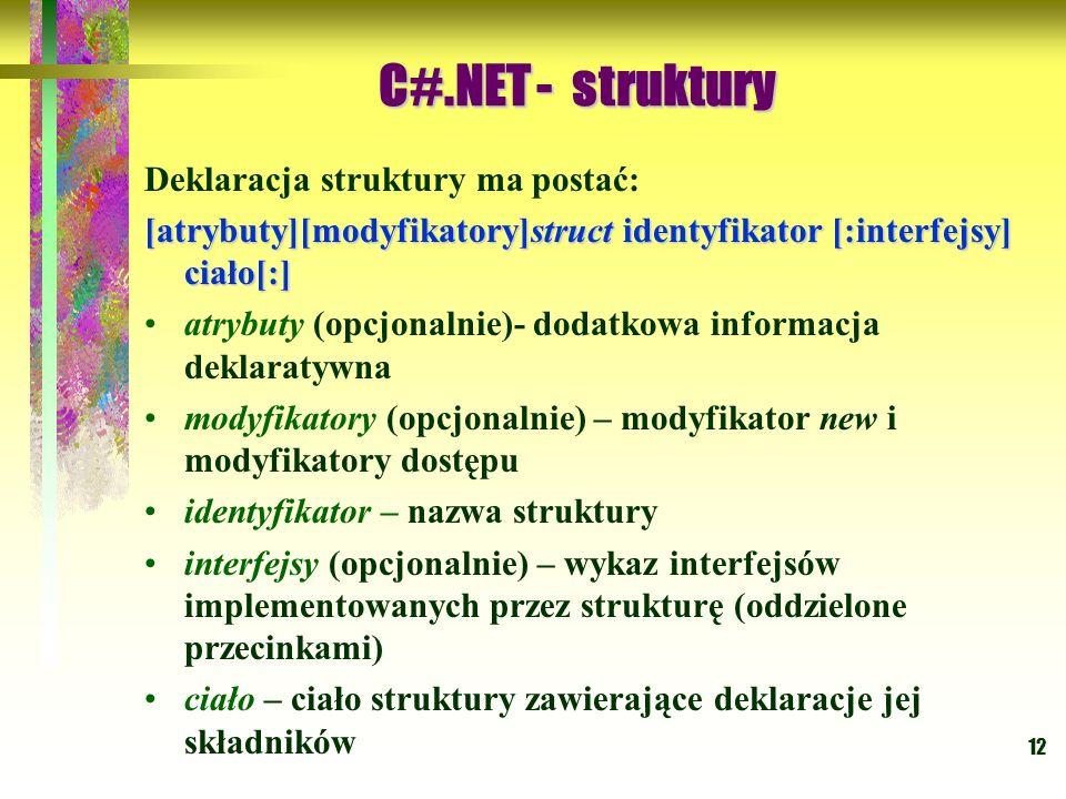 C#.NET - struktury Deklaracja struktury ma postać: