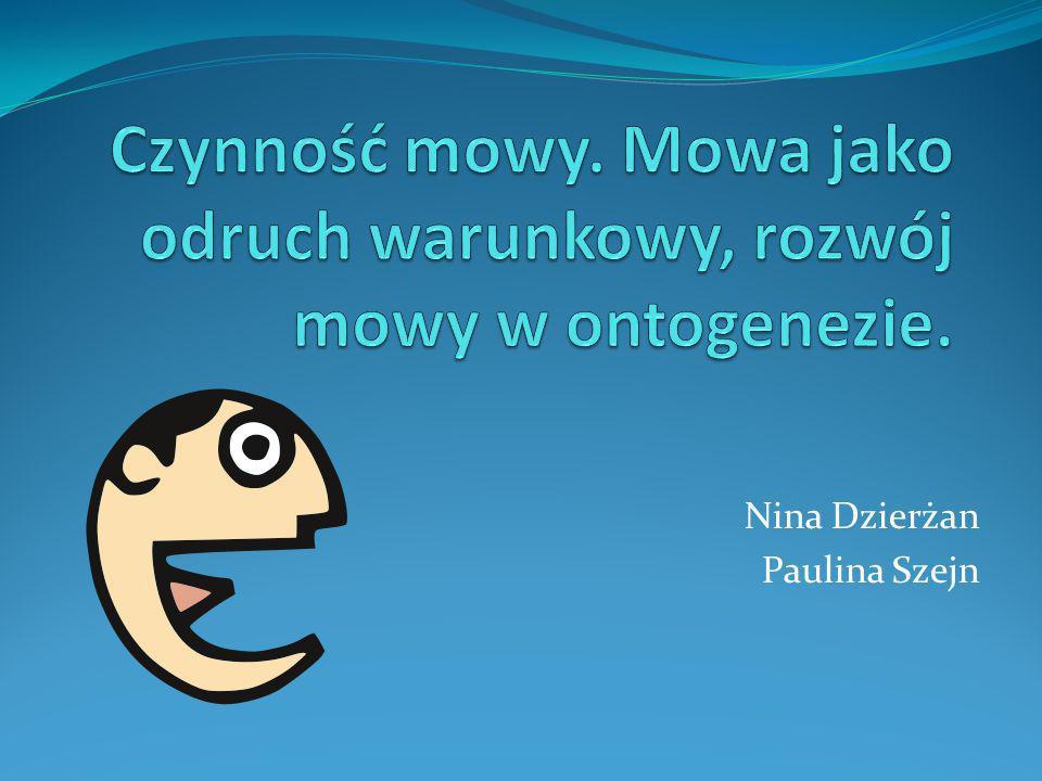 Czynność mowy. Mowa jako odruch warunkowy, rozwój mowy w ontogenezie.