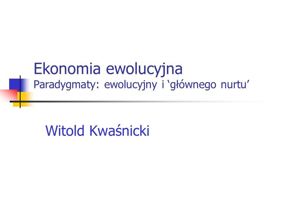 Ekonomia ewolucyjna Paradygmaty: ewolucyjny i 'głównego nurtu'