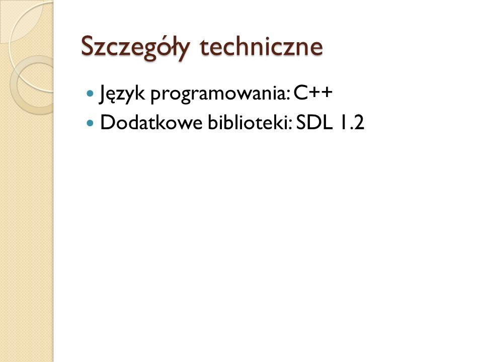 Szczegóły techniczne Język programowania: C++