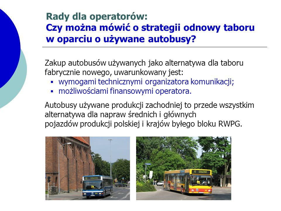 Rady dla operatorów: Czy można mówić o strategii odnowy taboru w oparciu o używane autobusy