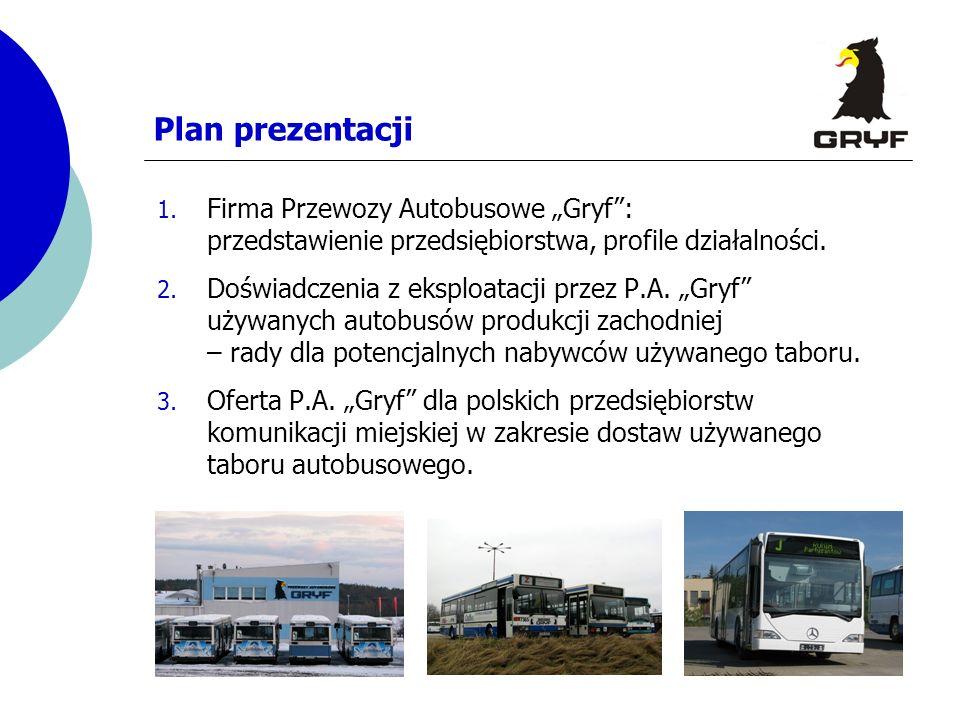 """Plan prezentacjiFirma Przewozy Autobusowe """"Gryf : przedstawienie przedsiębiorstwa, profile działalności."""