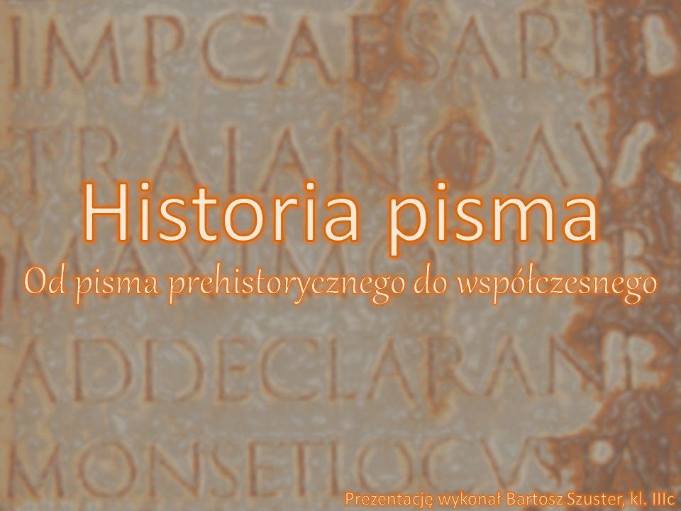 Od pisma prehistorycznego do współczesnego