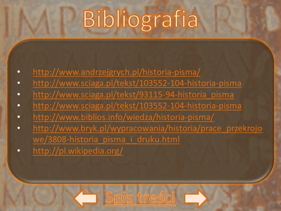 Bibliografia Spis treści http://www.andrzejgrych.pl/historia-pisma/