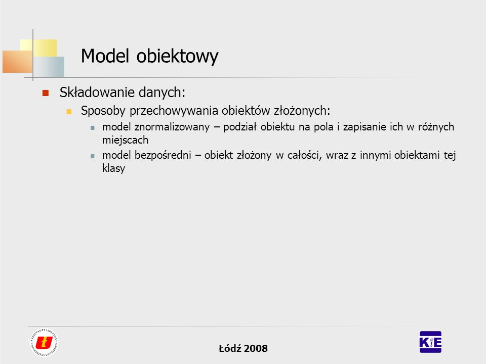 Model obiektowy Składowanie danych:
