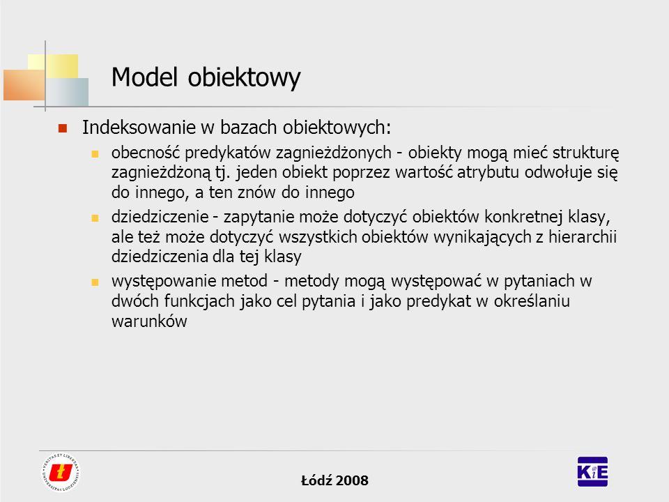 Model obiektowy Indeksowanie w bazach obiektowych: