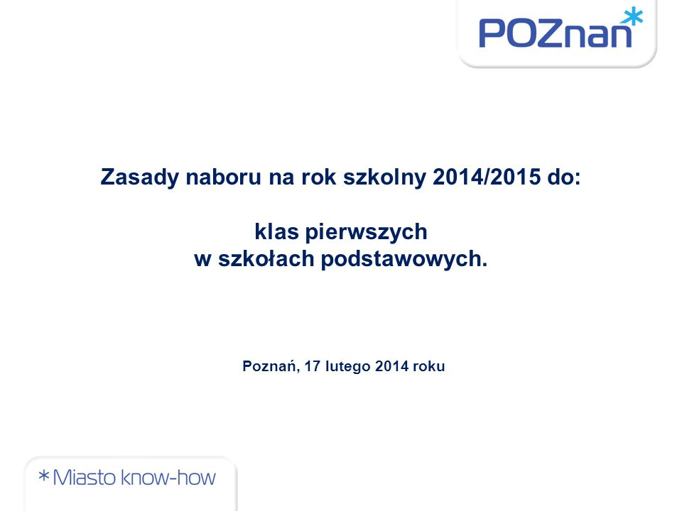 Zasady naboru na rok szkolny 2014/2015 do: w szkołach podstawowych.