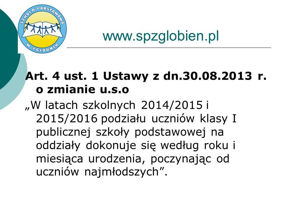 www.spzglobien.pl Art. 4 ust. 1 Ustawy z dn.30.08.2013 r. o zmianie u.s.o.