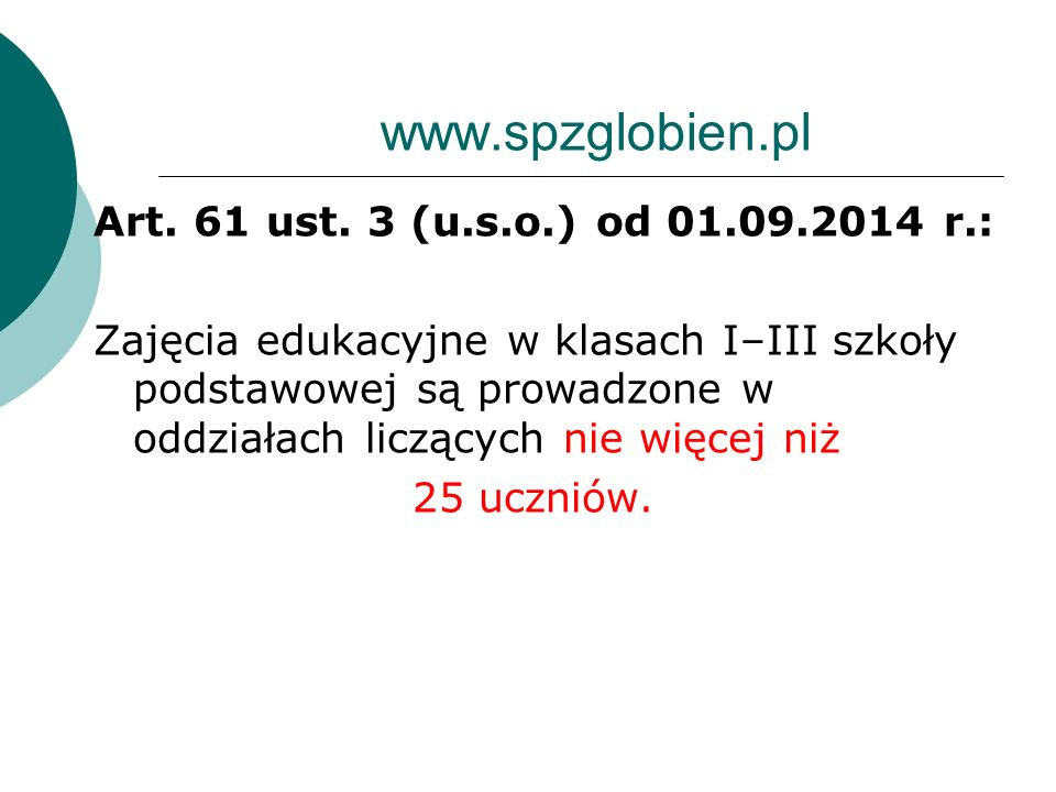 www.spzglobien.pl Art. 61 ust. 3 (u.s.o.) od 01.09.2014 r.: