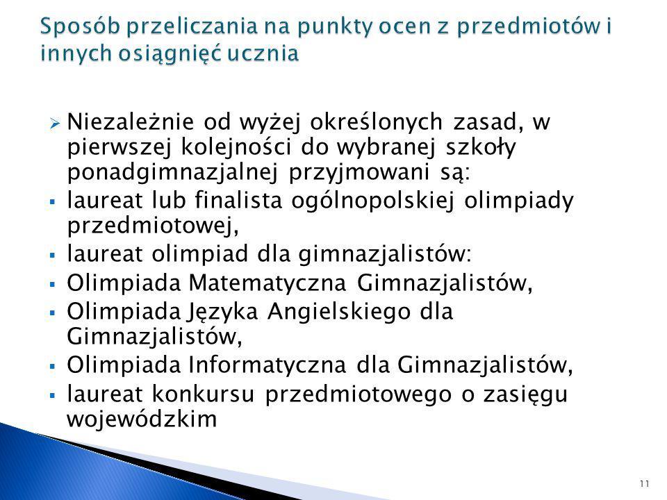 laureat lub finalista ogólnopolskiej olimpiady przedmiotowej,