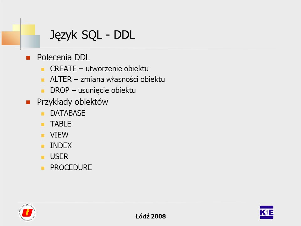 Język SQL - DDL Polecenia DDL Przykłady obiektów