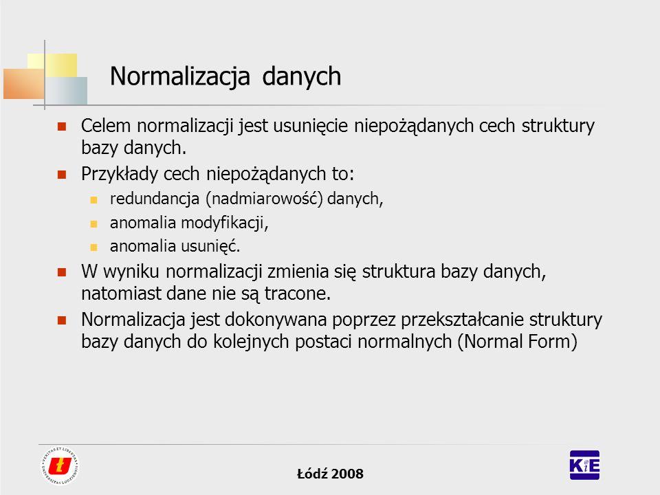 Normalizacja danych Celem normalizacji jest usunięcie niepożądanych cech struktury bazy danych. Przykłady cech niepożądanych to: