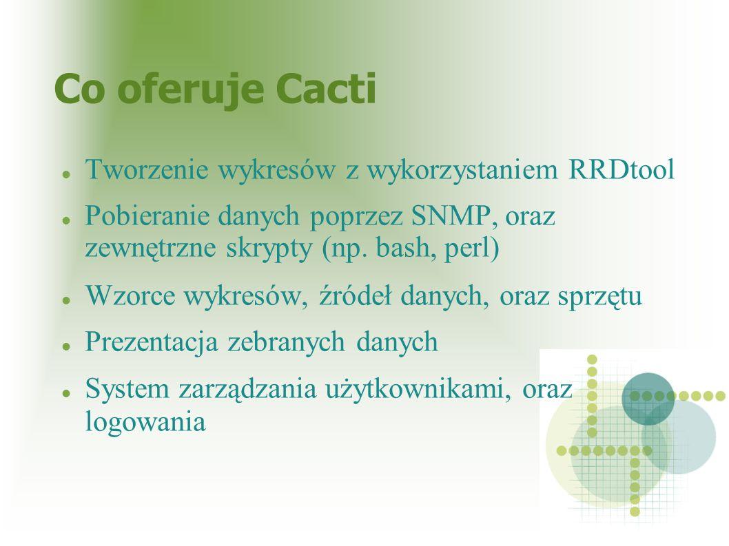 Co oferuje Cacti Tworzenie wykresów z wykorzystaniem RRDtool