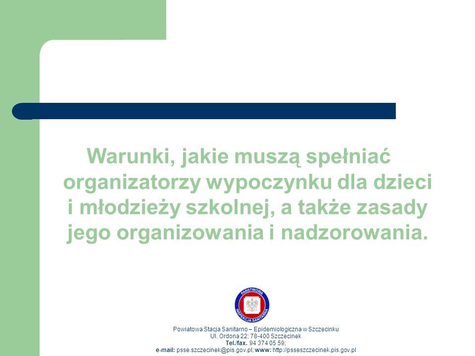 Warunki, jakie muszą spełniać organizatorzy wypoczynku dla dzieci i młodzieży szkolnej, a także zasady jego organizowania i nadzorowania.