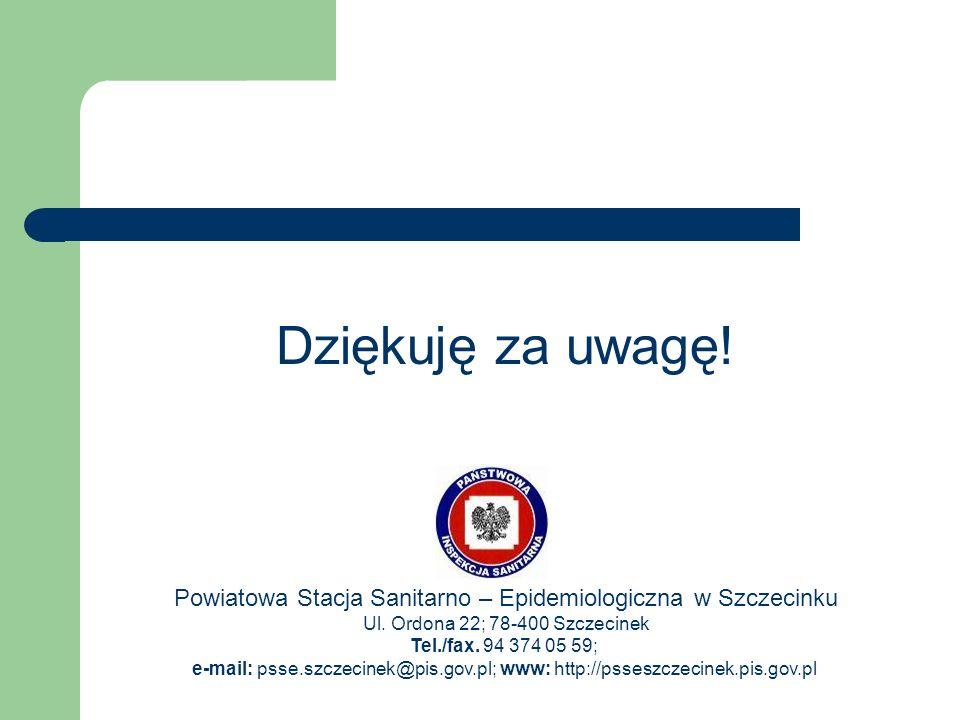 Dziękuję za uwagę! Powiatowa Stacja Sanitarno – Epidemiologiczna w Szczecinku. Ul. Ordona 22; 78-400 Szczecinek.