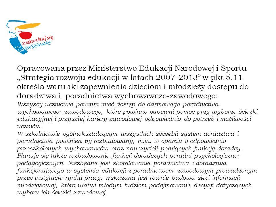 """Opracowana przez Ministerstwo Edukacji Narodowej i Sportu """"Strategia rozwoju edukacji w latach 2007-2013 w pkt 5.11"""