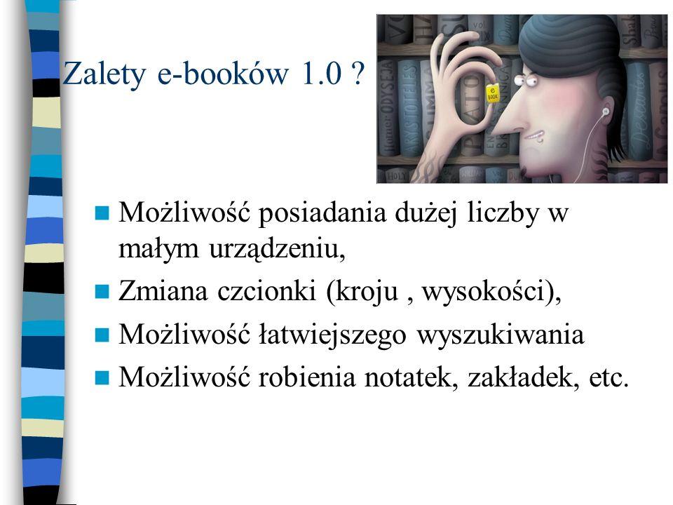 Zalety e-booków 1.0 Możliwość posiadania dużej liczby w małym urządzeniu, Zmiana czcionki (kroju , wysokości),