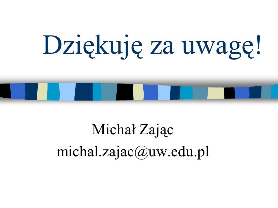 Michał Zając michal.zajac@uw.edu.pl