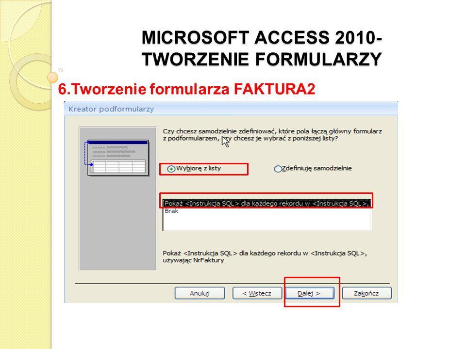 MICROSOFT ACCESS 2010- TWORZENIE FORMULARZY