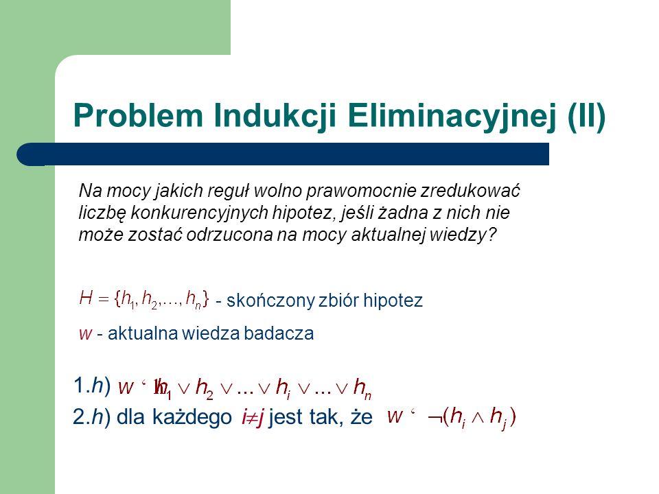 Problem Indukcji Eliminacyjnej (II)