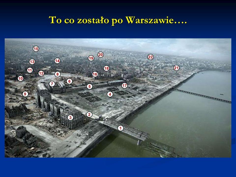 To co zostało po Warszawie….