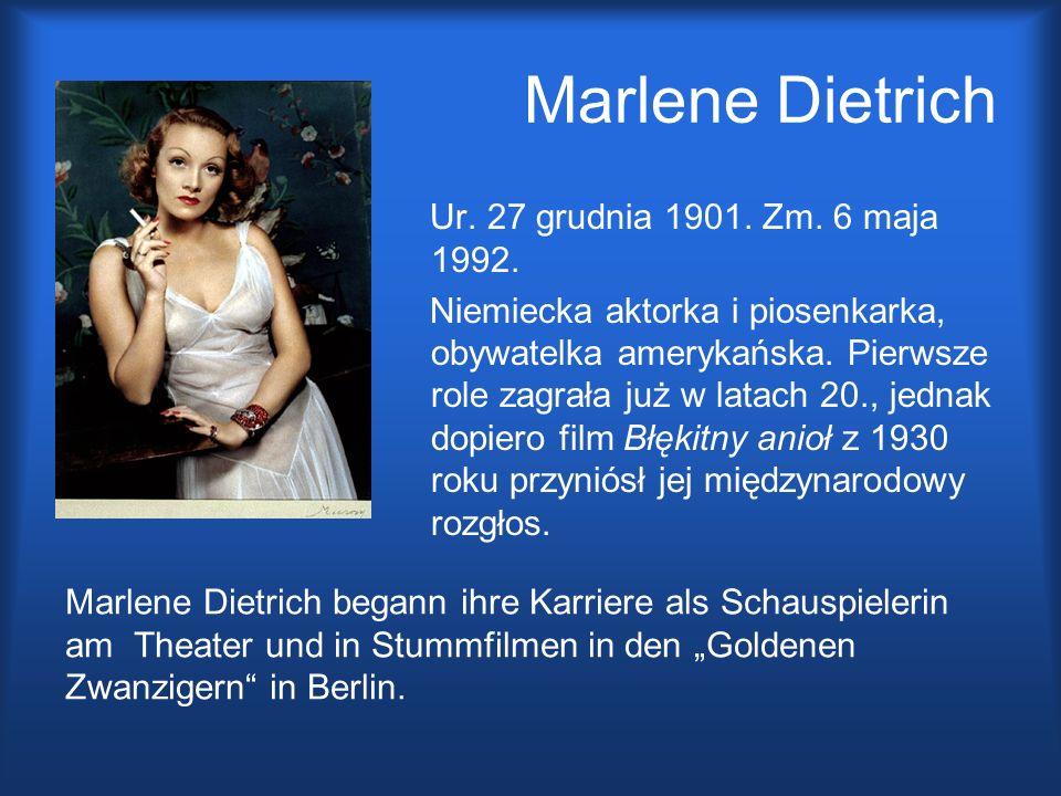 Marlene Dietrich Ur. 27 grudnia 1901. Zm. 6 maja 1992.
