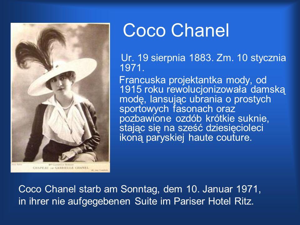 Coco Chanel Ur. 19 sierpnia 1883. Zm. 10 stycznia 1971.