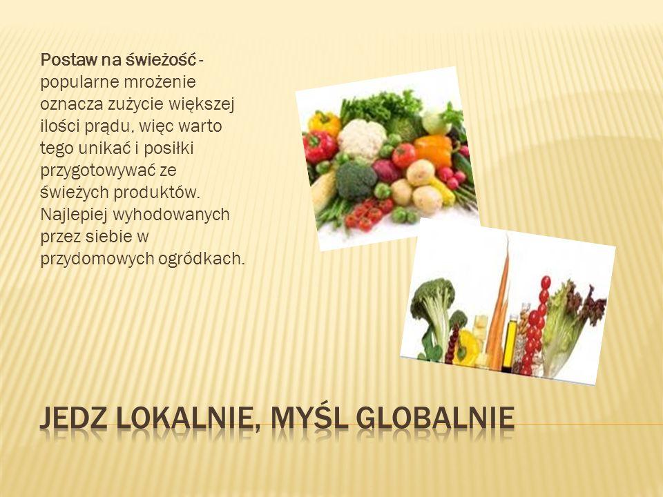 Jedz lokalnie, myśl globalnie
