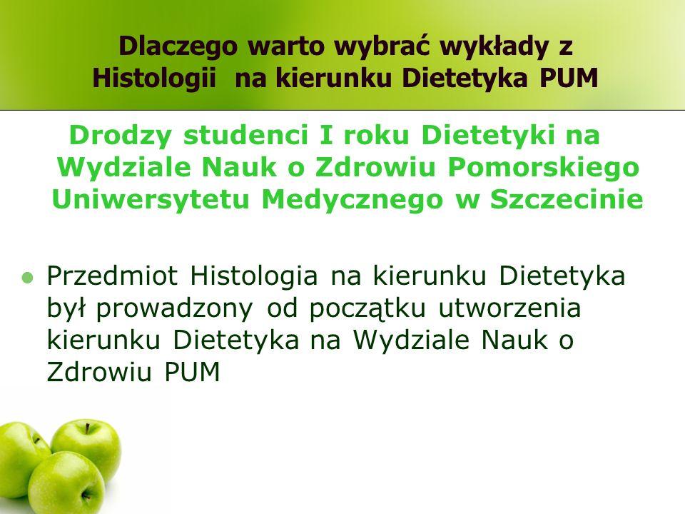 Dlaczego warto wybrać wykłady z Histologii na kierunku Dietetyka PUM