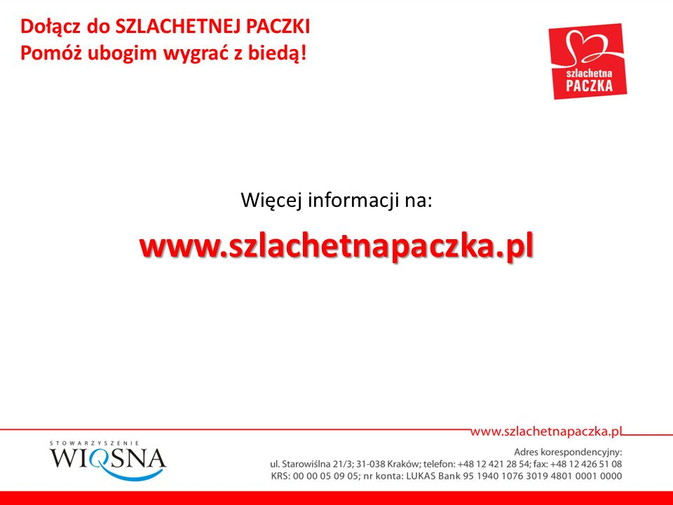 www.szlachetnapaczka.pl Dołącz do SZLACHETNEJ PACZKI