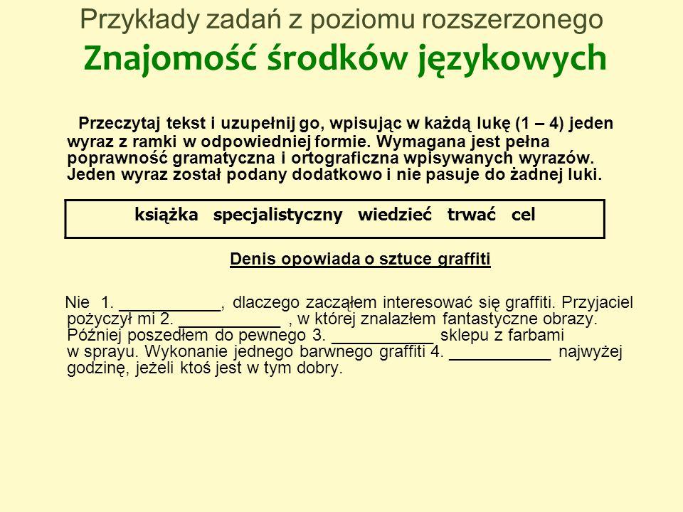 Przykłady zadań z poziomu rozszerzonego Znajomość środków językowych