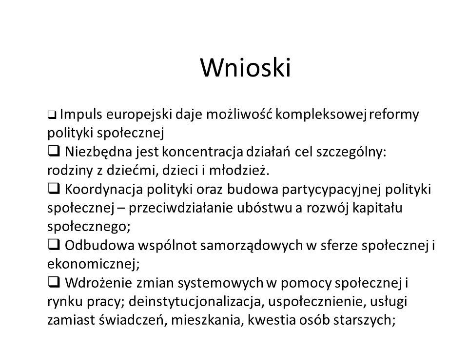 Wnioski Impuls europejski daje możliwość kompleksowej reformy polityki społecznej.