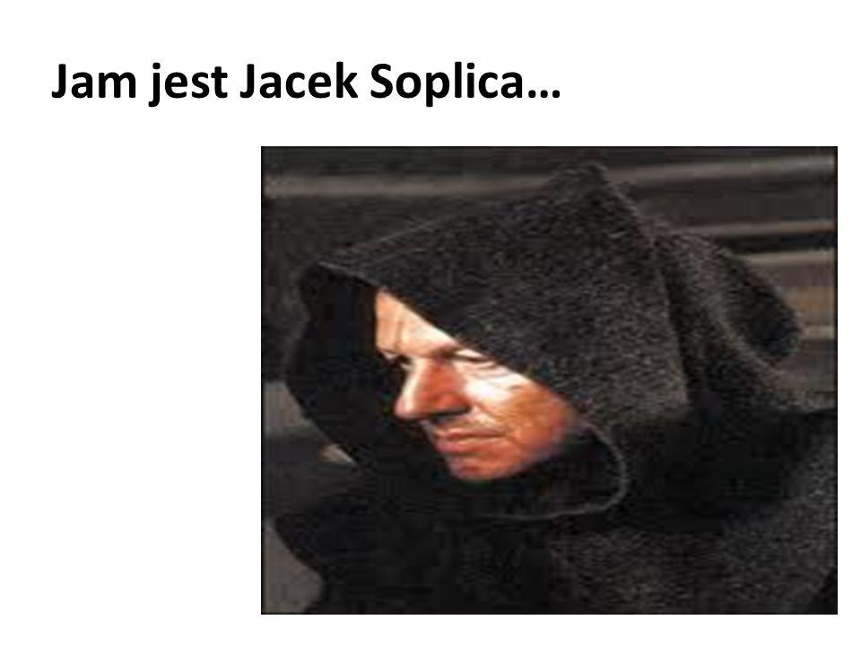 Jam jest Jacek Soplica…