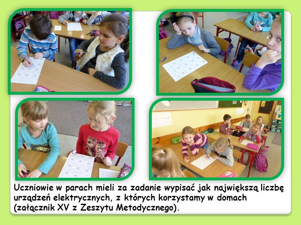 Uczniowie w parach mieli za zadanie wypisać jak największą liczbę urządzeń elektrycznych, z których korzystamy w domach (załącznik XV z Zeszytu Metodycznego).