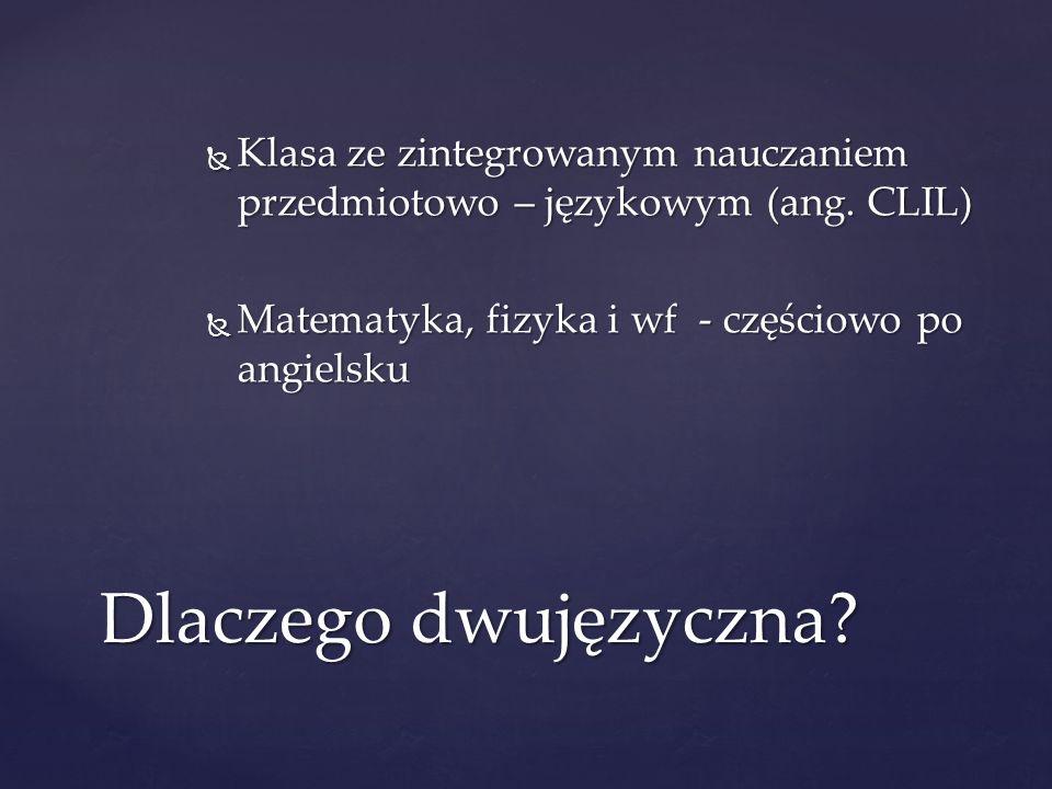 Klasa ze zintegrowanym nauczaniem przedmiotowo – językowym (ang. CLIL)