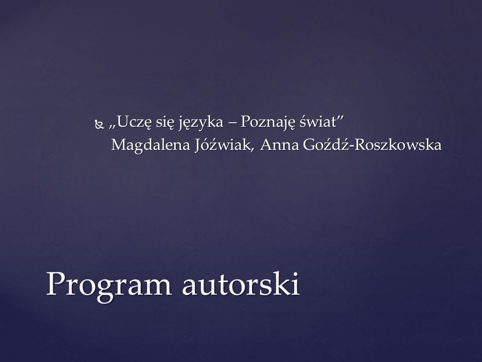 """Program autorski """"Uczę się języka – Poznaję świat"""
