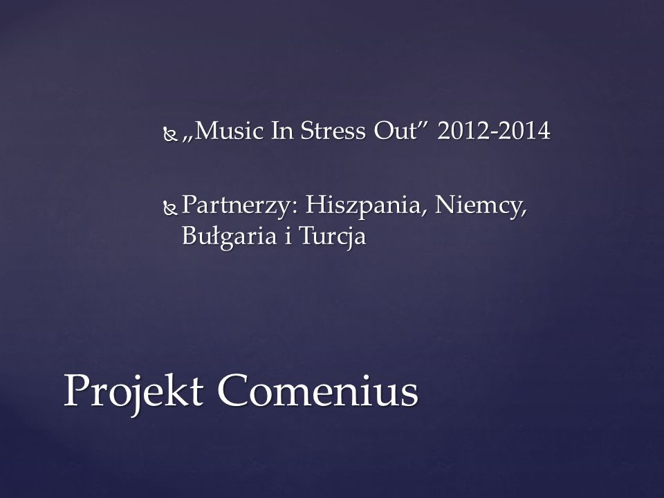 "Projekt Comenius ""Music In Stress Out 2012-2014"