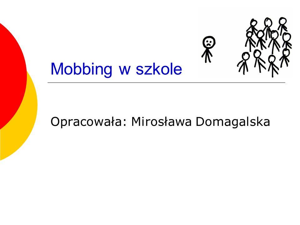Opracowała: Mirosława Domagalska