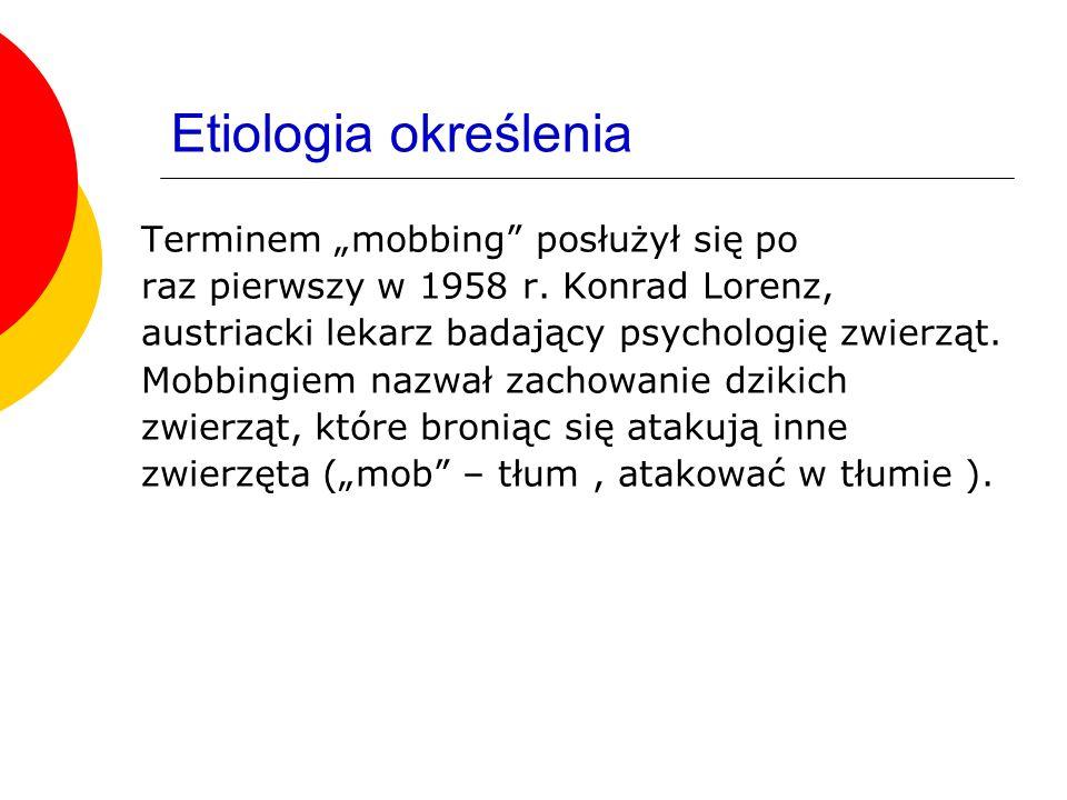 """Etiologia określenia Terminem """"mobbing posłużył się po"""