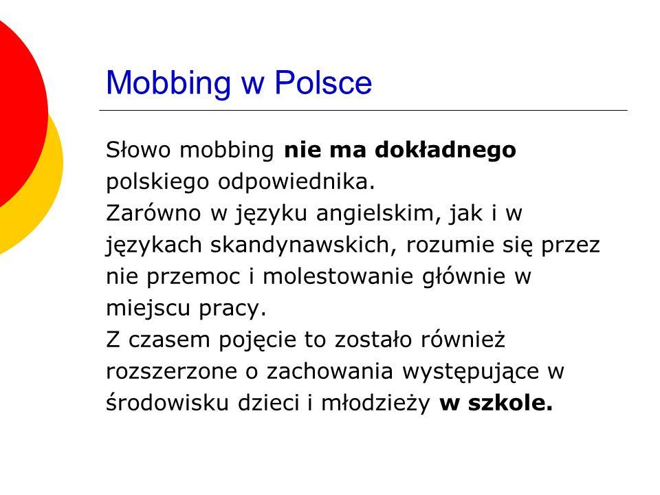 Mobbing w Polsce Słowo mobbing nie ma dokładnego