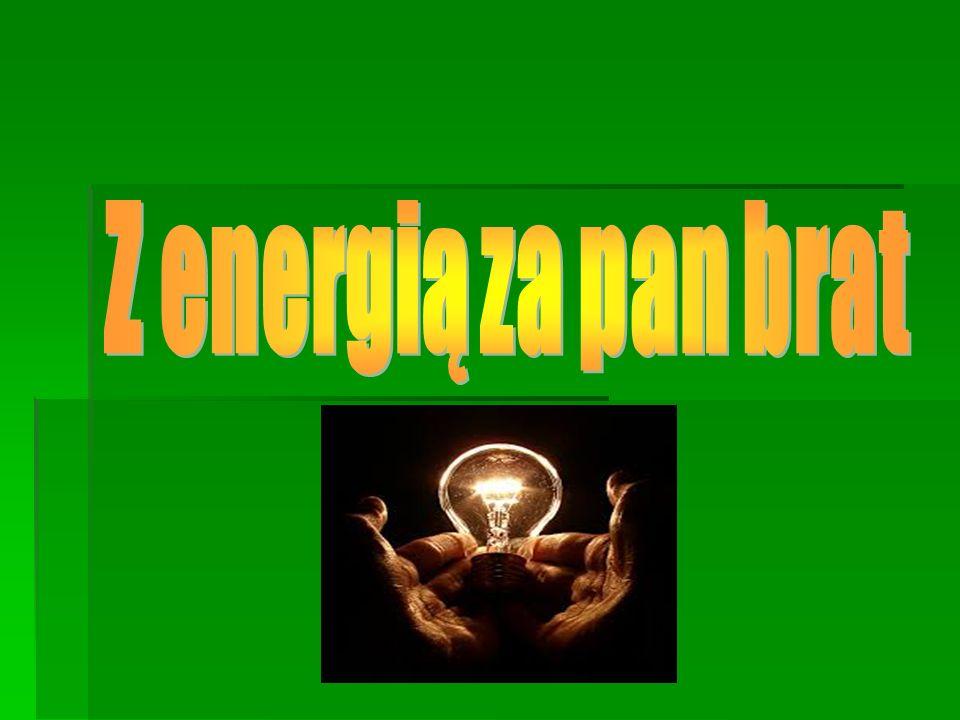 Z energią za pan brat