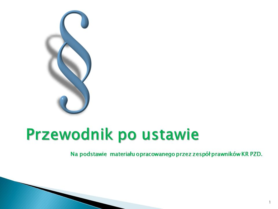 Przewodnik po ustawie Na podstawie materiału opracowanego przez zespół prawników KR PZD.