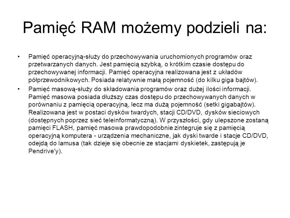 Pamięć RAM możemy podzieli na: