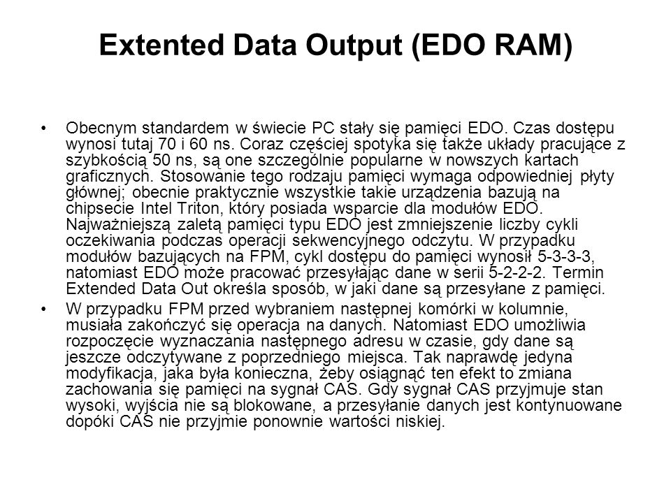 Extented Data Output (EDO RAM)