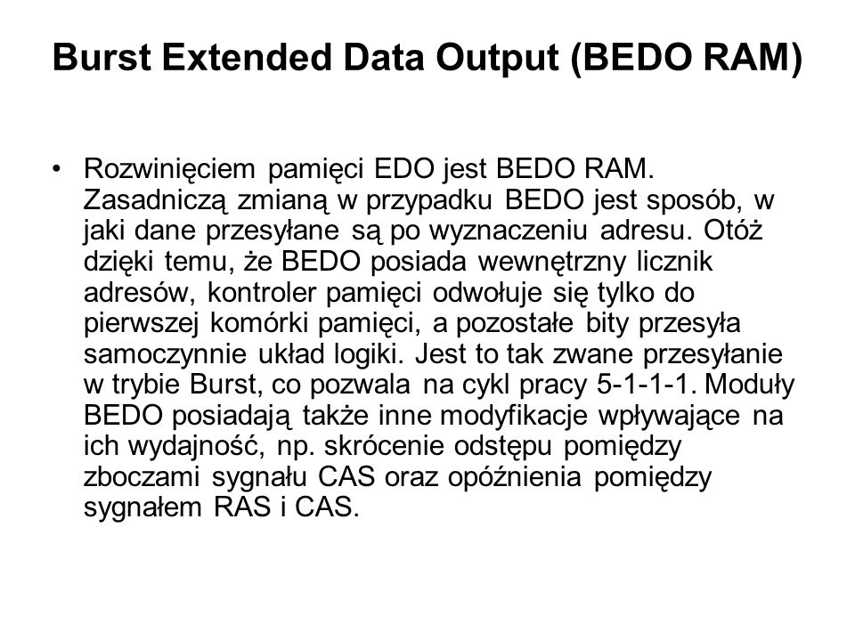Burst Extended Data Output (BEDO RAM)