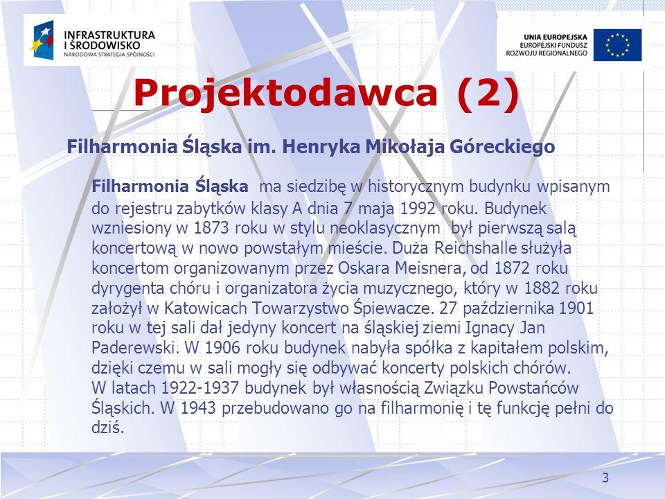 Projektodawca (2) Filharmonia Śląska im. Henryka Mikołaja Góreckiego.