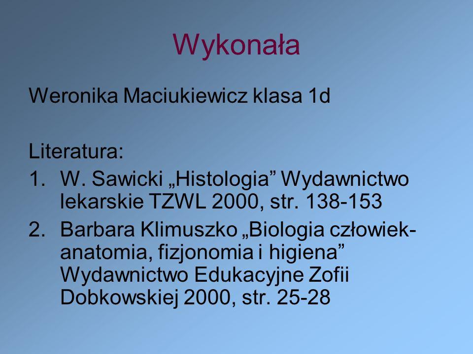 Wykonała Weronika Maciukiewicz klasa 1d Literatura: