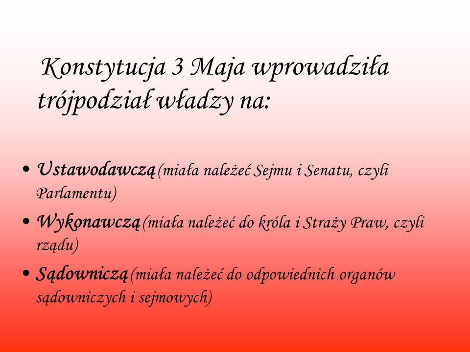 Konstytucja 3 Maja wprowadziła trójpodział władzy na: