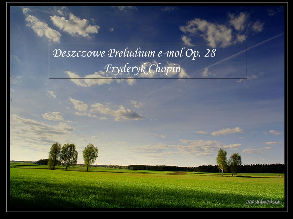 Deszczowe Preludium e-mol Op. 28 Fryderyk Chopin